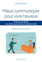 Téléchargez le livre :  Mieux communiquer pour vivre heureux