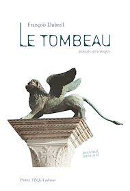 Téléchargez le livre :  Le Tombeau