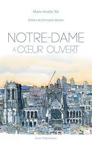 Téléchargez le livre :  Notre-Dame à cœur ouvert