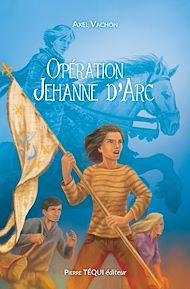 Téléchargez le livre :  Opération Jehanne d'Arc