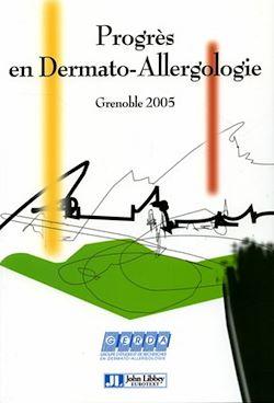 Progrès en dermato-allergologie - Grenoble 2005 - Tome 11
