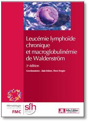 Téléchargez le livre :  Leucémie lymphoïde chronique et macroglobulinémie de Waldenström