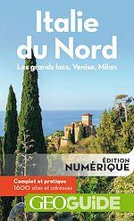 GEOguide Italie du Nord. Les grands lacs, Venise, Milan | Collectif,