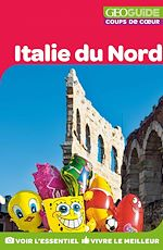 Download this eBook GEOguide Coups de coeur Italie du Nord