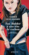 Télécharger le livre :  Fox Mulder a une tête de cochon
