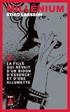 Télécharger le livre :  Millénium 2 - La fille qui rêvait d'un bidon d'essence et d'une allumette