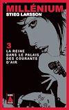 Télécharger le livre :  Millénium 3 - La reine dans le palais des courants d'air