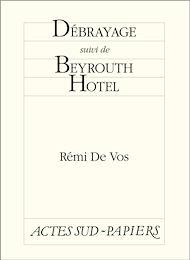 Téléchargez le livre :  Débrayage suivi de Beyrouth Hotel