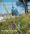 Télécharger le livre :  Les Carnets du paysage n° 19 - Écologies à l'oeuvre