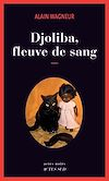 Télécharger le livre :  Djoliba, Fleuve de sang