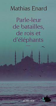 Téléchargez le livre :  Parle-leur de batailles, de rois et d'éléphants