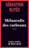 Télécharger le livre :  Mélancolie des corbeaux