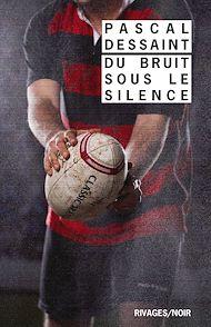 Téléchargez le livre :  Du bruit sous le silence