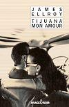 Télécharger le livre :  Tijuana mon amour