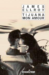 Téléchargez le livre :  Tijuana mon amour