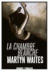 Télécharger le livre :  La Chambre blanche