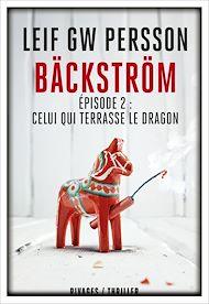 Téléchargez le livre :  Bäckström - Épisode 2 : Celui qui terrasse le dragon