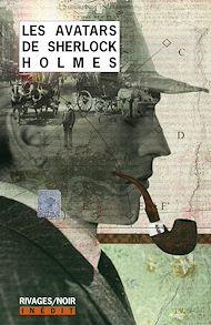 Téléchargez le livre :  Les Avatars de Sherlock Holmes 1