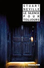 Le silence pour toujours | Neville, Stuart