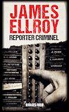 Télécharger le livre :  Reporter criminel