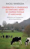 Télécharger le livre :  Contribution à l'émergence de territoires libérés de l'emprise étatique et marchande