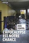 Télécharger le livre :  L'Apocalypse est notre chance