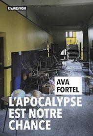 Téléchargez le livre :  L'Apocalypse est notre chance