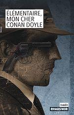 Téléchargez le livre :  Élémentaire mon cher Conan Doyle