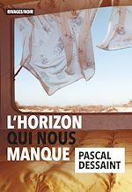 Téléchargez le livre :  L'horizon qui nous manque