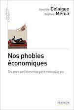 Download this eBook Nos phobies économiques