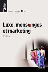 Téléchargez le livre :  Luxe, mensonges et marketing