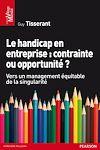Télécharger le livre :  Le handicap en entreprise : contrainte ou opportunité ?