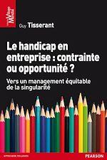 Download this eBook Le handicap en entreprise : contrainte ou opportunité ?