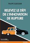 Télécharger le livre :  Relevez le défi de l'innovation de rupture