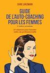 Télécharger le livre :  Le guide de l'auto-coaching pour les femmes, édition révisée