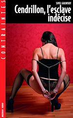 Téléchargez le livre :  Cendrillon, l'esclave indécis