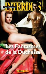 Téléchargez le livre :  Les fantasmes de la duchesse