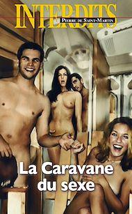 Téléchargez le livre :  La caravane du sexe