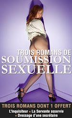 Téléchargez le livre :  Trois romans de soumission sexuelle