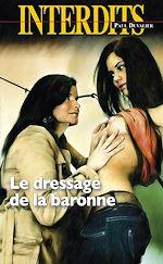 Téléchargez le livre :  Le Dressage de la baronne