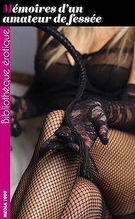 Téléchargez le livre :  Mémoires d'un amateur de fessée