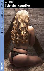 Télécharger cet eBook : L'art de l'excrétion