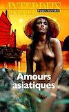 Télécharger le livre :  Amours asiatiques