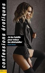 Télécharger cet eBook : Je les habille pour mieux les déshabiller