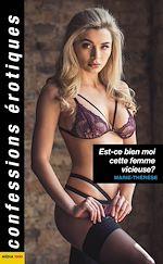 Download this eBook Est-ce bien moi cette femme vicieuse ?