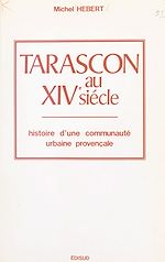 Download this eBook Tarascon au XIVe siècle