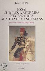 Download this eBook Essai sur les réformes nécessaires aux états musulmans