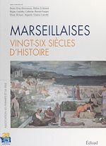Téléchargez le livre :  Marseillaises, vingt-six siècles d'histoire