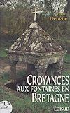 Télécharger le livre :  Croyances aux fontaines en Bretagne
