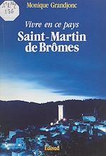 Download this eBook Saint-Martin-de-Brômes, vivre en ce pays